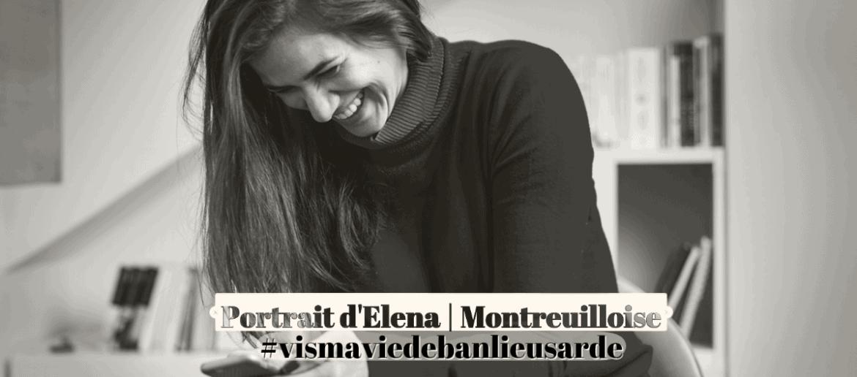 """Le """"Vis ma Vie de Banlieusarde"""" d'Elena, Montreuilloise ~ Ma Petite Banlieue"""