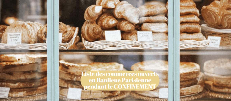 liste des commerces ouverts pendant le confinement en Banlieue Parisienne